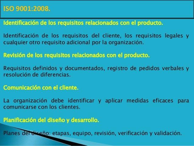 ISO 9001:2008. Identificación de los requisitos relacionados con el producto. Identificación de los requisitos del cliente...