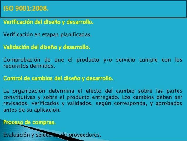 ISO 9001:2008. Verificación del diseño y desarrollo. Verificación en etapas planificadas. Validación del diseño y desarrol...