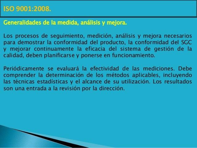 ISO 9001:2008. Generalidades de la medida, análisis y mejora. Los procesos de seguimiento, medición, análisis y mejora nec...