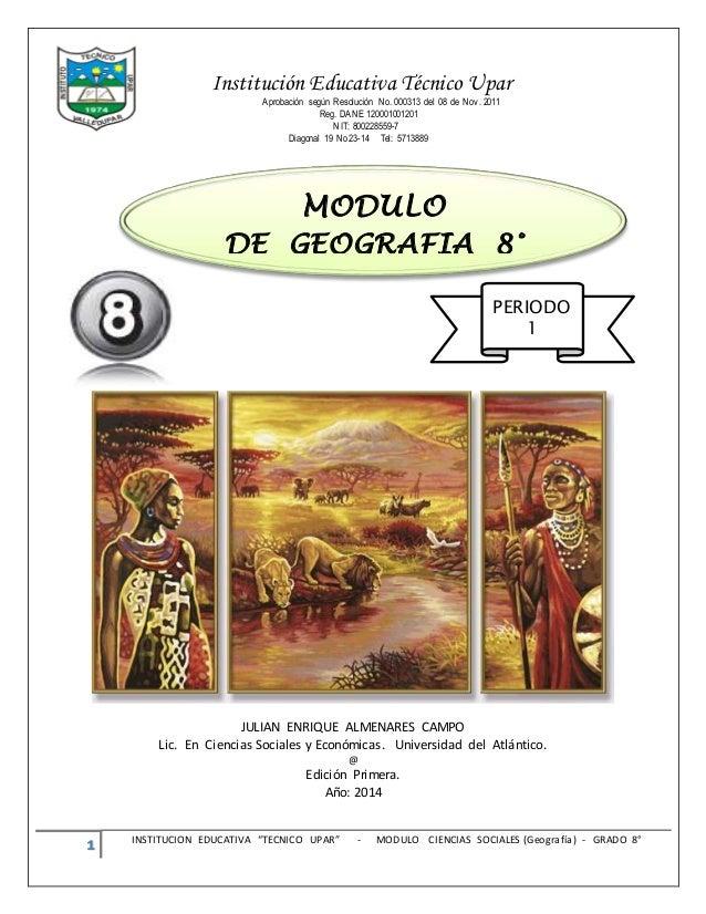 """1 INSTITUCION EDUCATIVA """"TECNICO UPAR"""" - MODULO CIENCIAS SOCIALES (Geografía) - GRADO 8° Institución Educativa Técnico Upa..."""