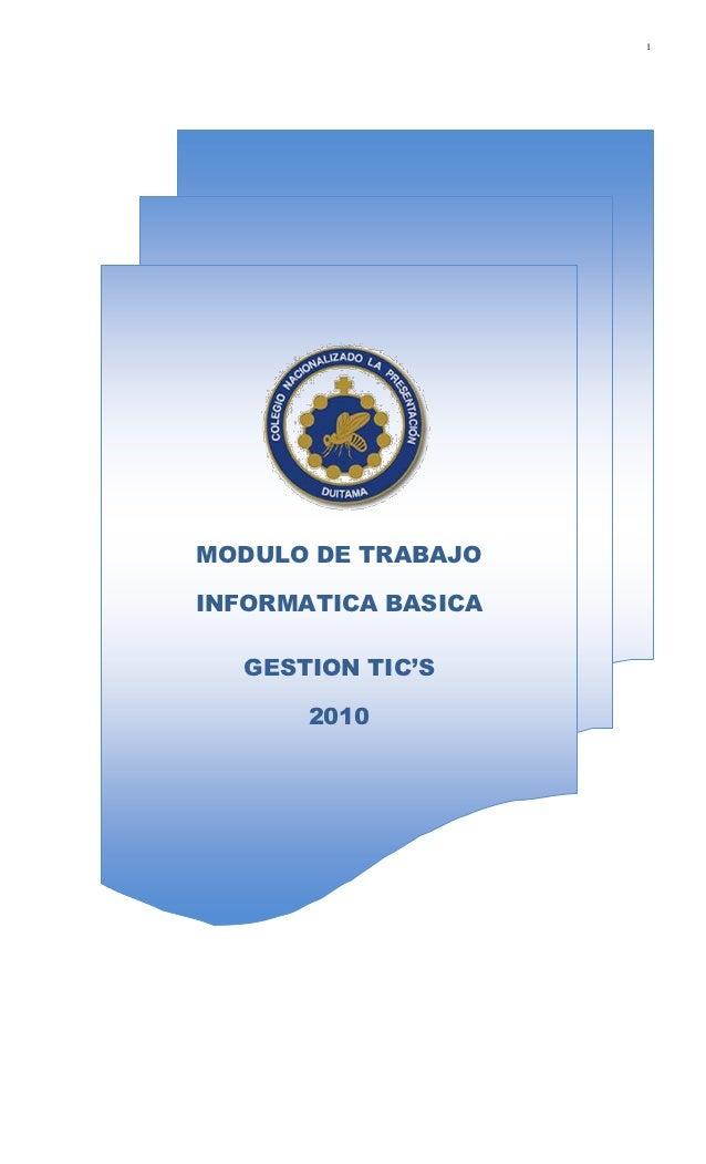 1   MODULO DE CAPACITACION     INFORMATICA BASICAMODULO DE TRABAJOINFORMATICA BASICA   GESTION TIC'S        2010