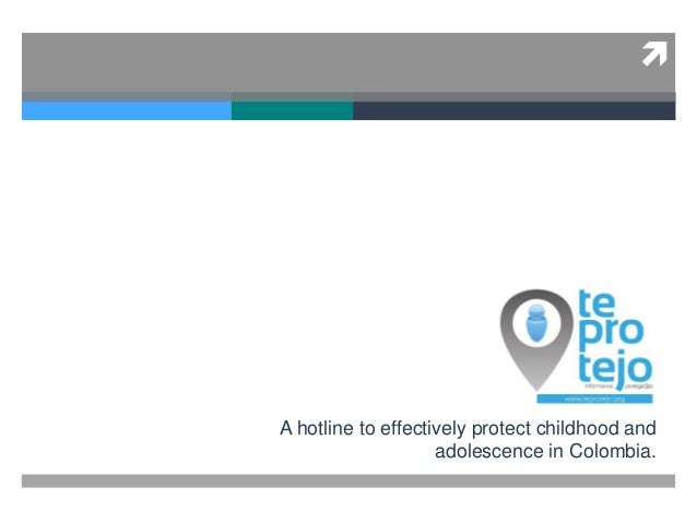  A hotline to effectively protect childhood and adolescence in Colombia.