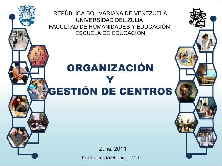 REPÚBLICA BOLIVARIANA DE VENEZUELA UNIVERSIDAD DEL ZULIA  FACULTAD DE HUMANIDADES Y EDUCACIÓN  ESCUELA DE EDUCACIÓN ORGANI...