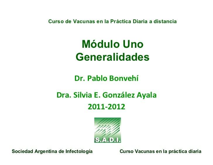Curso de Vacunas en la Práctica Diaria a distancia                           Módulo Uno                          Generalid...