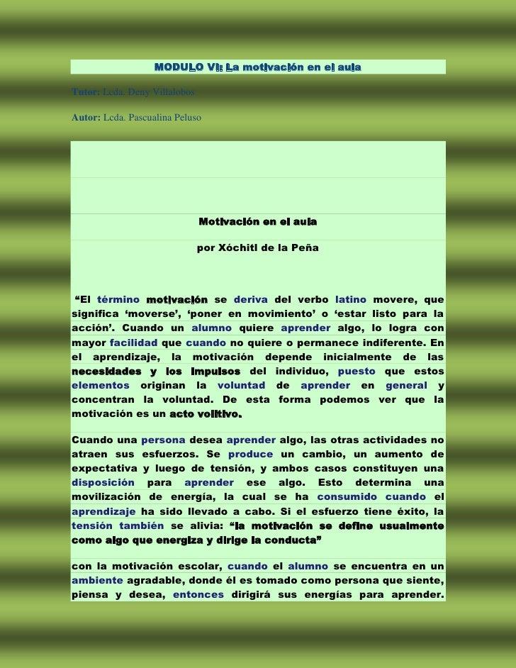 MODULO VI: La motivación en el aulaTutor: Lcda. Deny VillalobosAutor: Lcda. Pascualina Peluso                             ...