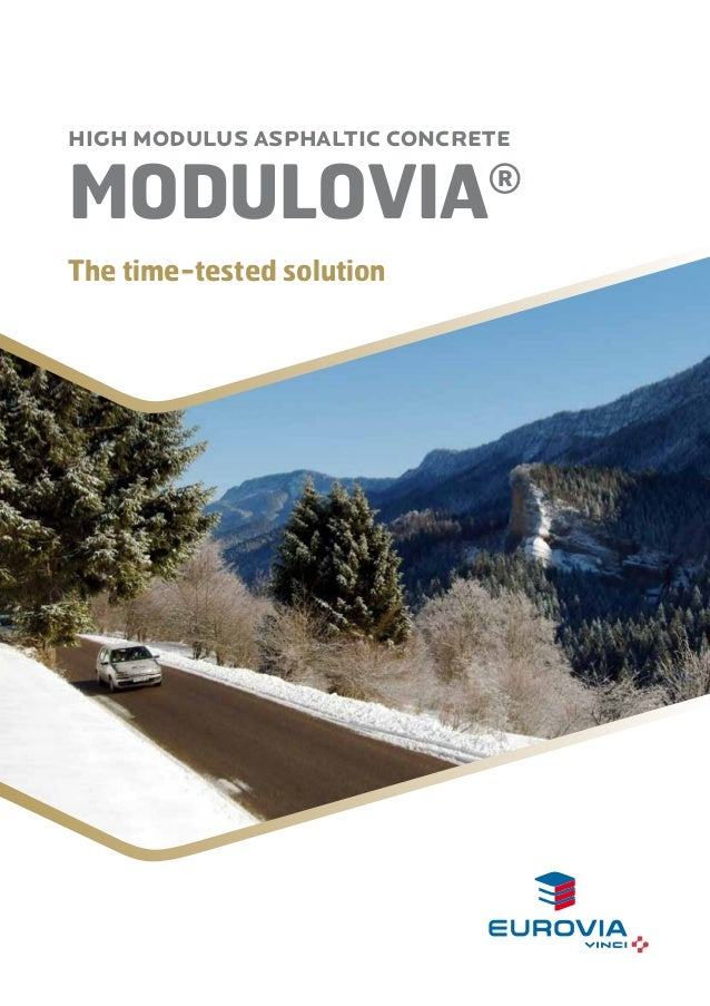 HIGH MODULUS ASPHALTIC CONCRETE  MODULOVIA  ®  The time-tested solution