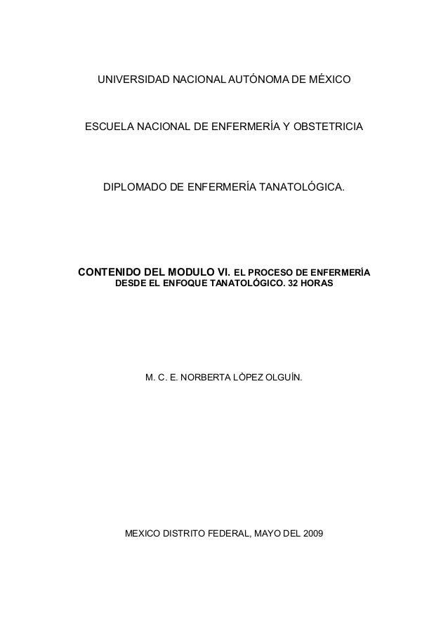 UNIVERSIDAD NACIONAL AUTÓNOMA DE MÉXICO  ESCUELA NACIONAL DE ENFERMERÍA Y OBSTETRICIA  DIPLOMADO DE ENFERMERÍA TANATOLÓGIC...