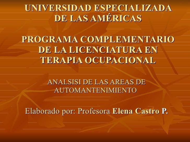 UNIVERSIDAD ESPECIALIZADA DE LAS AMÉRICAS PROGRAMA COMPLEMENTARIO DE LA LICENCIATURA EN TERAPIA OCUPACIONAL ANALSISI DE LA...