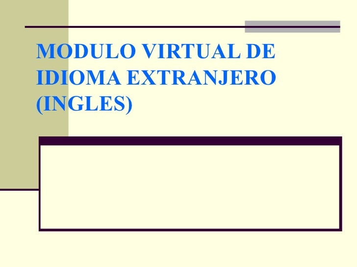MODULO VIRTUAL DE IDIOMA EXTRANJERO (INGLES)