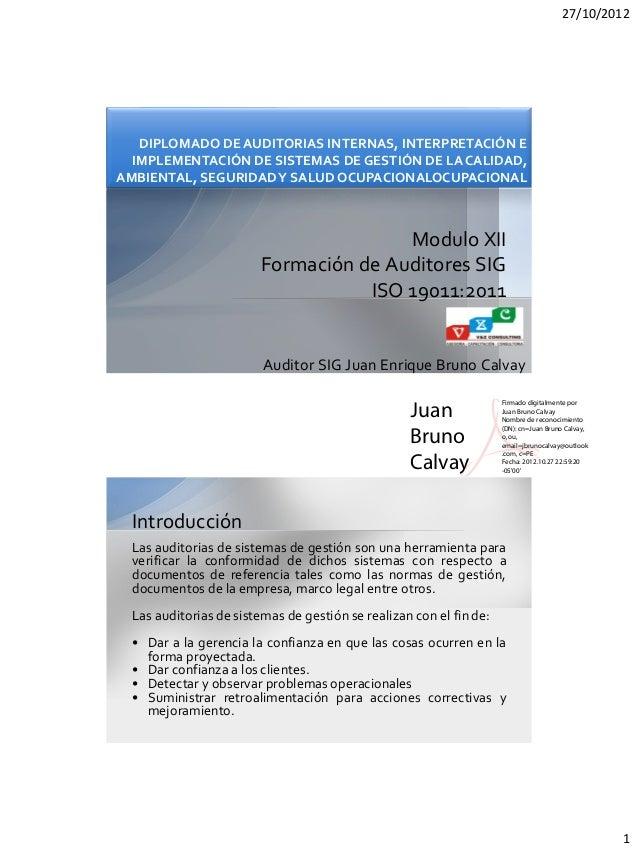 27/10/2012   DIPLOMADO DE AUDITORIAS INTERNAS, INTERPRETACIÓN E  IMPLEMENTACIÓN DE SISTEMAS DE GESTIÓN DE LA CALIDAD,AMBIE...
