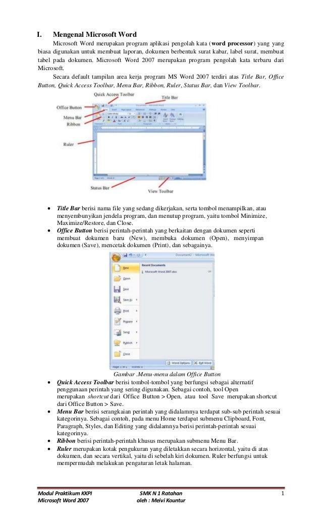 Modul Praktikum KKPI SMK N 1 Ratahan 1 Microsoft Word 2007 oleh : Meivi Kountur I. Mengenal Microsoft Word Microsoft Word ...