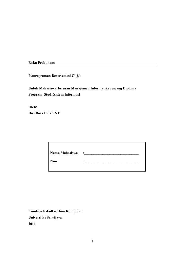 Buku PraktikumPemrograman Berorientasi ObjekUntuk Mahasiswa Jurusan Manajemen Informatika jenjang DiplomaProgram Studi Sis...