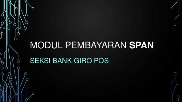 MODUL PEMBAYARAN SPAN SEKSI BANK GIRO POS