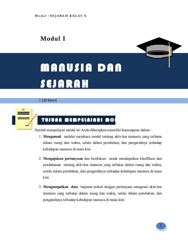 Modul –SEJARAH KELAS X  Modul I  MANUSIA DAN SEJARAH  120 Menit  TUJUAN MEMPELAJARI MODUL Setelah mempelajari modul ini A...