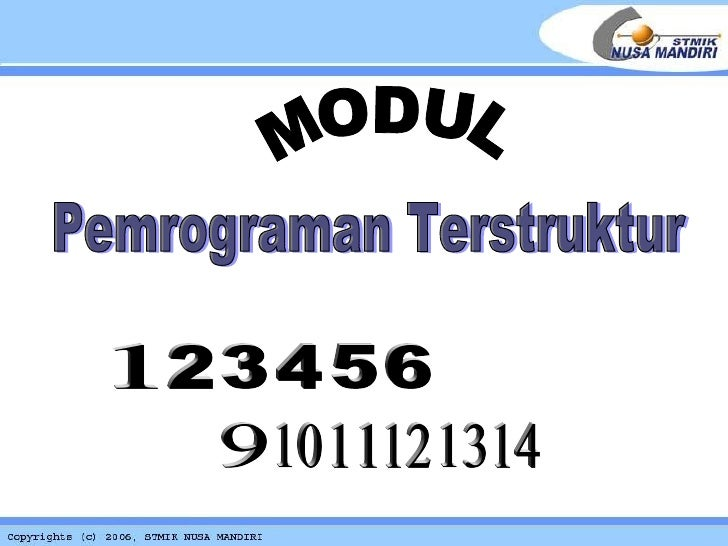 1 2 3 4 5 6 13 12 14 11 10 9 Pemrograman Terstruktur MODUL