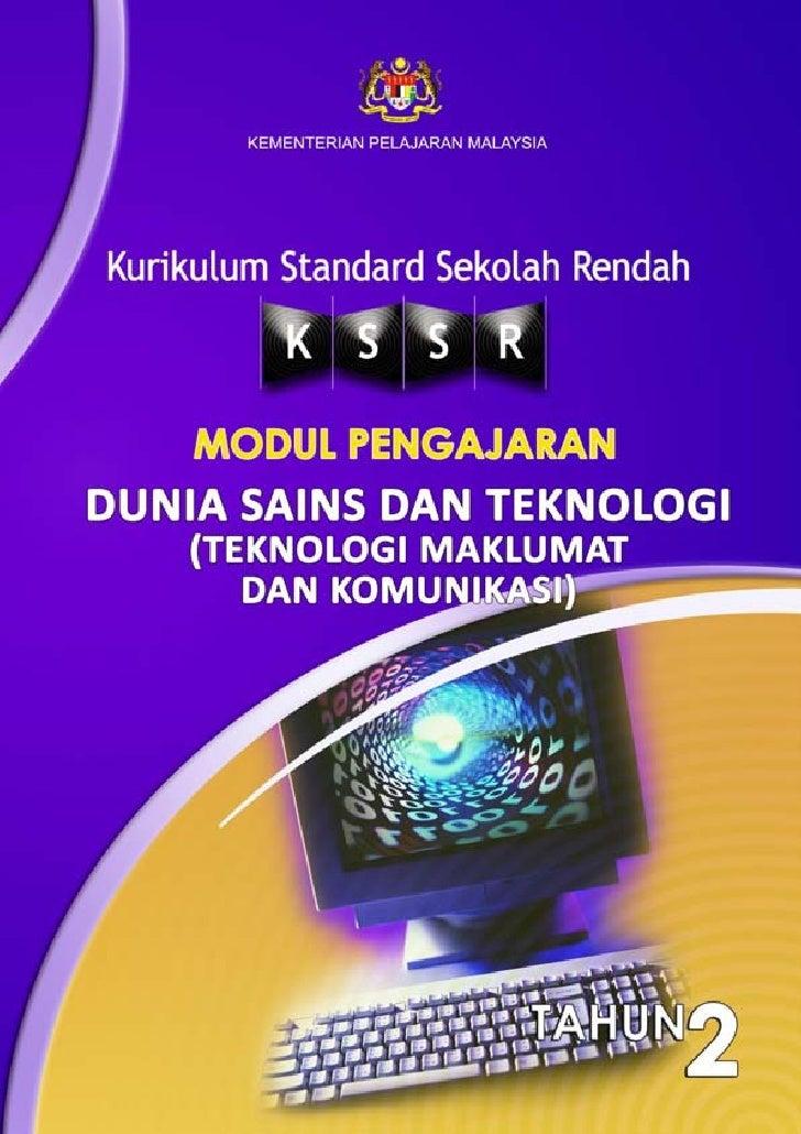 KEMENTERIAN PELAJARAN MALAYSIA  Kurikulum Standard Sekolah Rendah   MODUL PENGAJARANDUNIA SAINS DAN TEKNOLOGI  (TEKNOLOGI ...