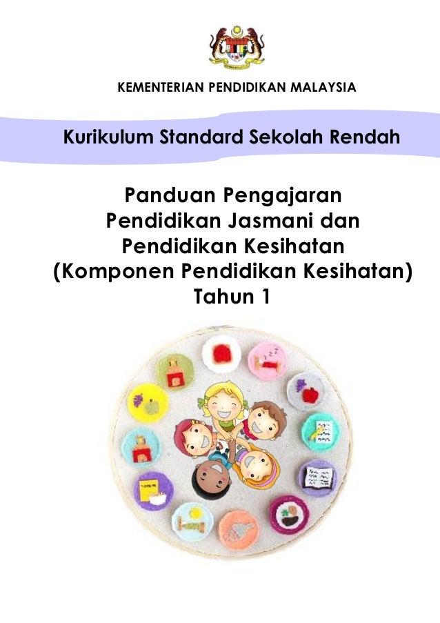 KEMENTERIAN PENDIDIKAN MALAYSIA Kurikulum Standard Sekolah Rendah Panduan Pengajaran Pendidikan Jasmani dan Pendidikan Kes...