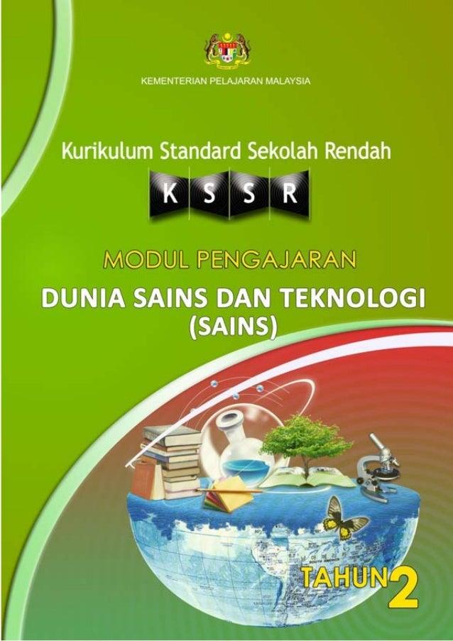 KEMENTERIAN PELAJARAN MALAYSIA  Kurikulum Standard Sekolah Rendah    MODUL PENGAJARANDUNIA SAINS DAN TEKNOLOGI            ...