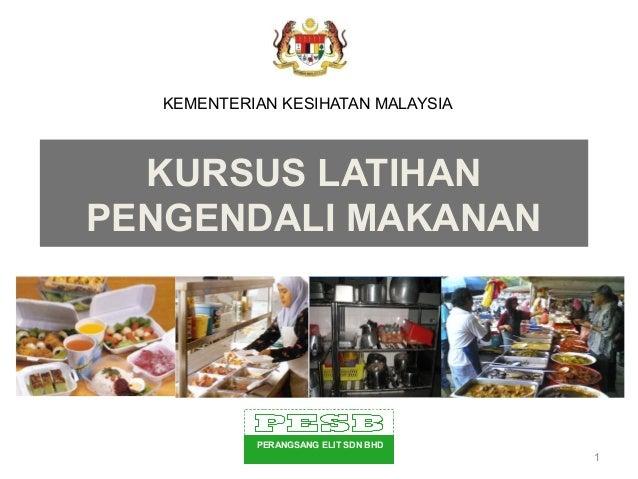 KEMENTERIAN KESIHATAN MALAYSIA  KURSUS LATIHAN  PENGENDALI MAKANAN  1  PERANGSANG ELIT SDN BHD  761 6 8 9-M