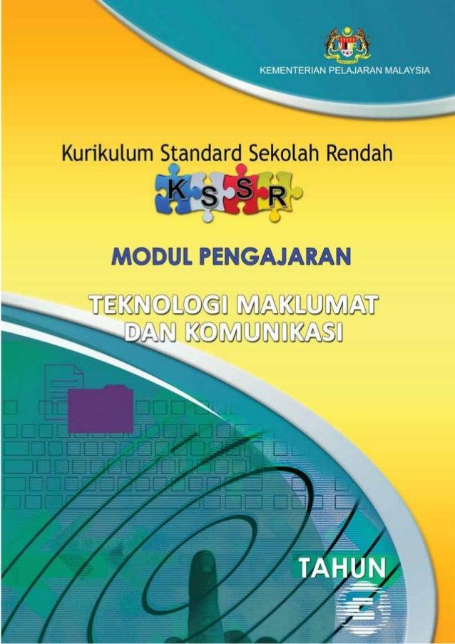 KEMENTERIAN PELAJARAN MALAYSIA  Kurikulum Standard Sekolah Rendah   MODUL PENGAJARANTEKNOLOGI MAKLUMAT  DAN KOMUNIKASI    ...