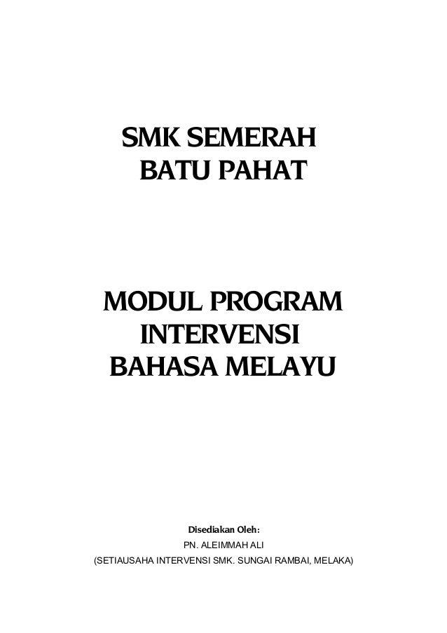 SMK SEMERAH BATU PAHAT MODUL PROGRAM INTERVENSI BAHASA MELAYU Disediakan Oleh: PN. ALEIMMAH ALI (SETIAUSAHA INTERVENSI SMK...