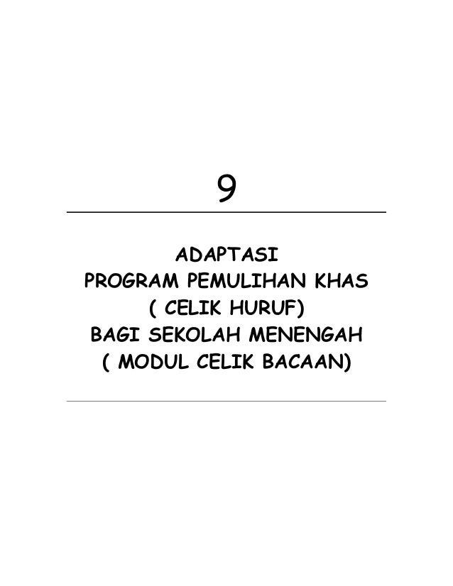 9 ADAPTASI PROGRAM PEMULIHAN KHAS ( CELIK HURUF) BAGI SEKOLAH MENENGAH ( MODUL CELIK BACAAN)