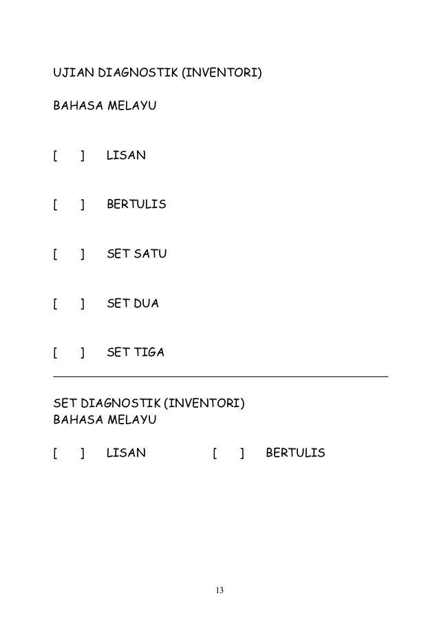 UJIAN DIAGNOSTIK (INVENTORI) BAHASA MELAYU [ ] LISAN [ ] BERTULIS [ ] SET SATU [ ] SET DUA [ ] SET TIGA SET DIAGNOSTIK (IN...