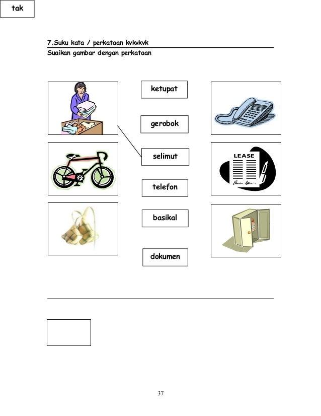 7.Suku kata / perkataan kvkvkvk Suaikan gambar dengan perkataan 37 ketupat gerobok selimut telefon tak basikal dokumen