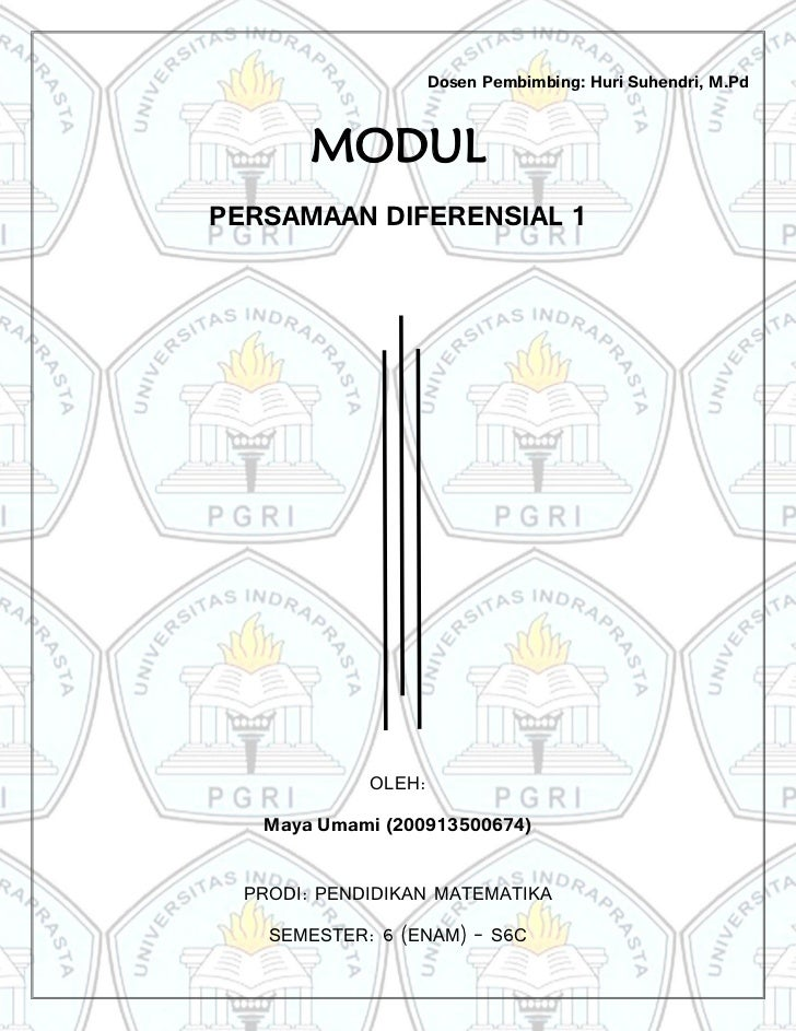 Dosen Pembimbing: Huri Suhendri, M.Pd        MODULPERSAMAAN DIFERENSIAL 1             OLEH:   Maya Umami (200913500674)  P...