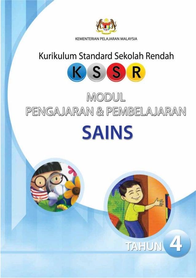 KEMENTERIAN PELAJARAN MALAYSIA  Kurikulum Standard Sekolah Rendah  MODUL PENGAJARAN DAN PEMBELAJARAN  SAINS TAHUN EMPAT  T...