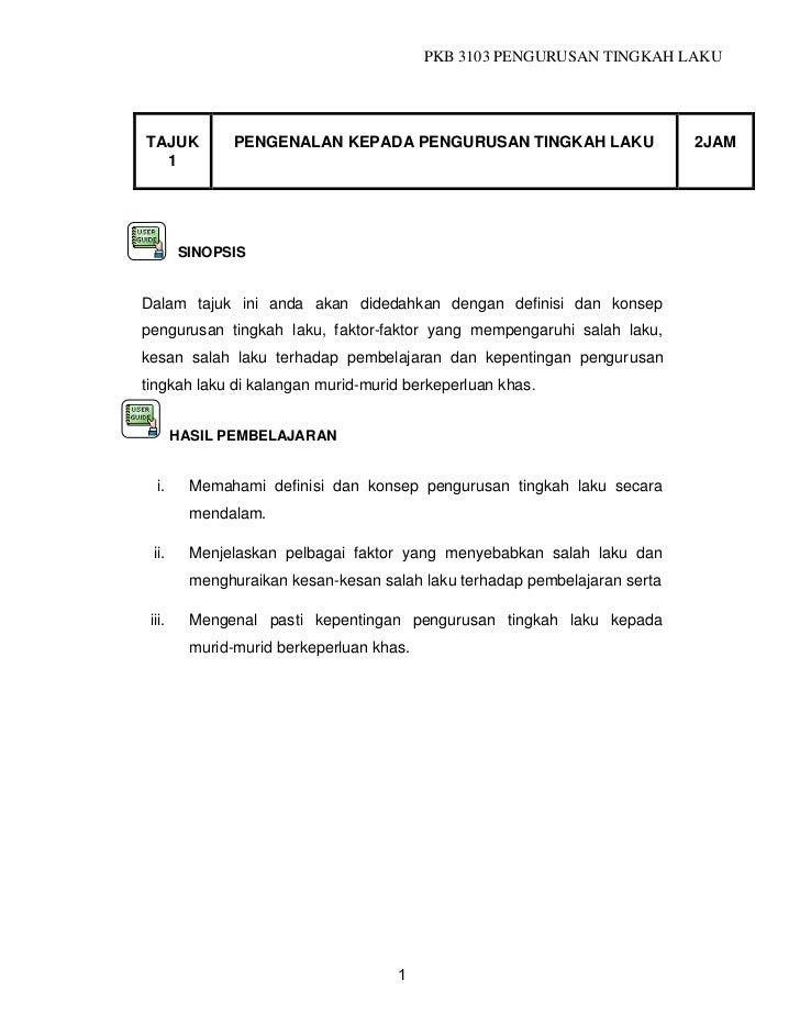 PKB 3103 PENGURUSAN TINGKAH LAKUTAJUK           PENGENALAN KEPADA PENGURUSAN TINGKAH LAKU                   2JAM  1       ...