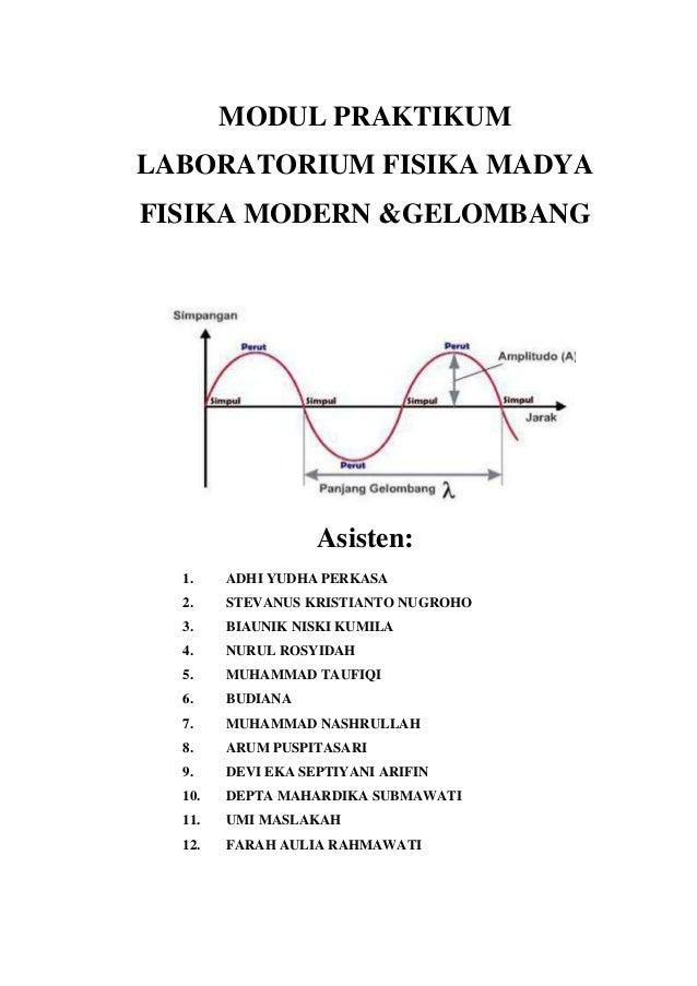 MODUL PRAKTIKUMLABORATORIUM FISIKA MADYAFISIKA MODERN &GELOMBANG                   Asisten:  1.    ADHI YUDHA PERKASA  2. ...