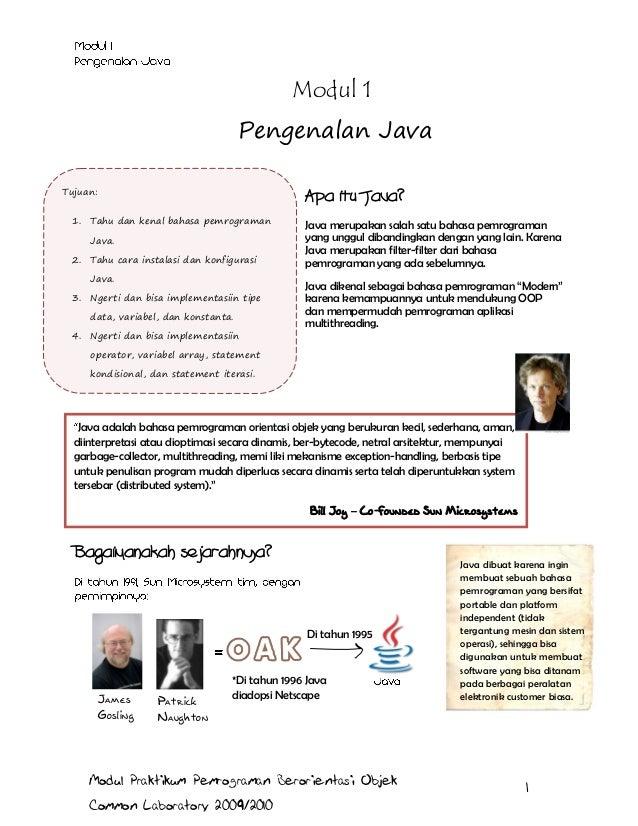 Modul 1 Pengenalan Java Tujuan: 1.  Apa itu Java?  Tahu dan kenal bahasa pemrograman Java.  2.  Tahu cara instalasi dan ko...