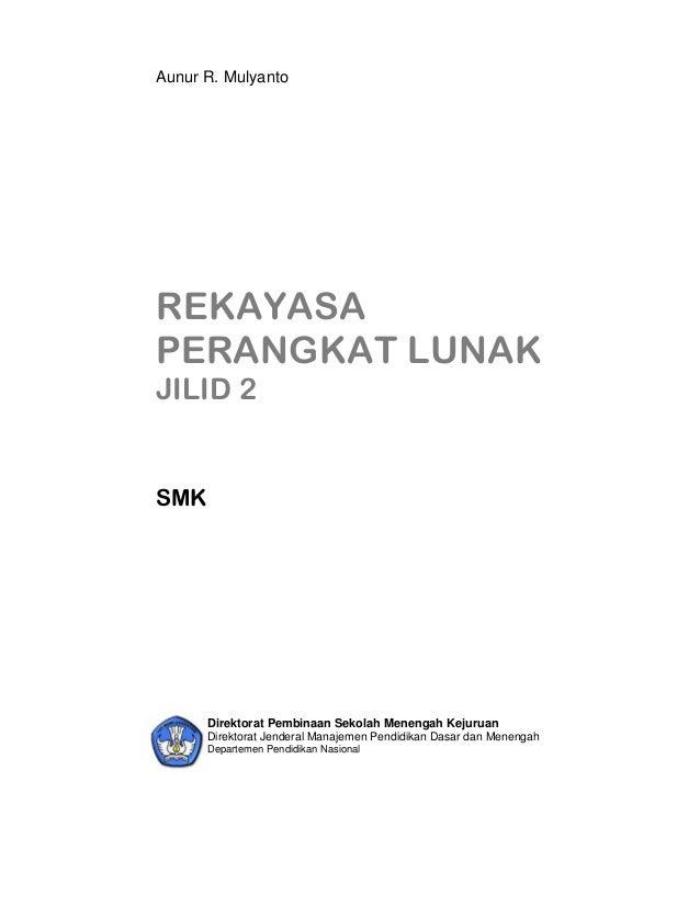 Aunur R. MulyantoREKAYASAPERANGKAT LUNAKJILID 2SMKDirektorat Pembinaan Sekolah Menengah KejuruanDirektorat Jenderal Manaje...