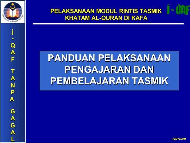 PELAKSANAAN MODUL RINTIS TASMIK        KHATAM AL-QURAN DI KAFAj-QAF   PANDUAN PELAKSANAANT      PENGAJARAN DANAN    PEMBEL...