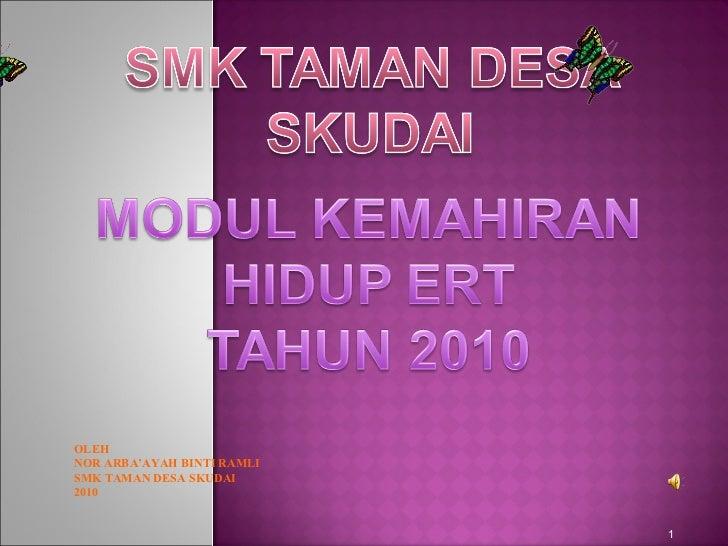 OLEH NOR ARBA'AYAH BINTI RAMLI SMK TAMAN DESA SKUDAI 2010