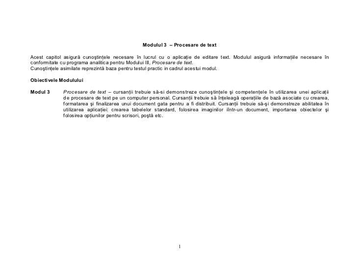 Modulul 3 – Procesare de text  Acest capitol asigură cunoştinţele necesare în lucrul cu o aplicaţie de editare text. Modul...