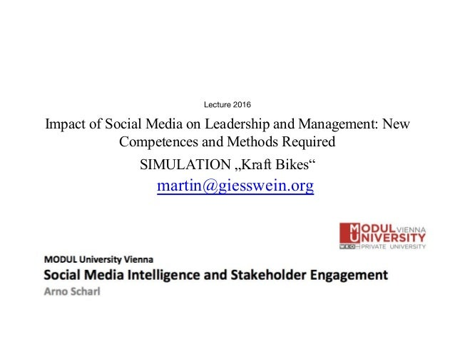 "Impact of Social Media on Leadership and Management: New Competences and Methods Required SIMULATION ""Kraft Bikes"" martin@..."