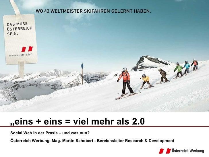 """Social Web in der Praxis – und was nun? Österreich Werbung, Mag. Martin Schobert - Bereichsleiter Research & Development """"..."""