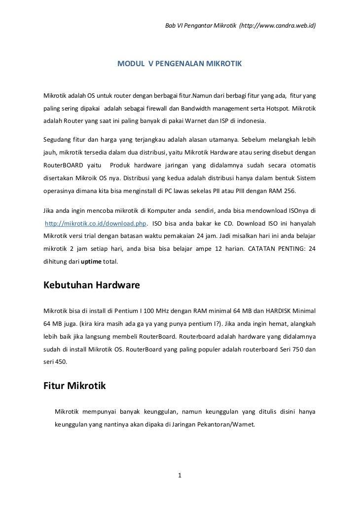 Bab VI Pengantar Mikrotik (http://www.candra.web.id)                          MODUL V PENGENALAN MIKROTIKMikrotik adalah O...