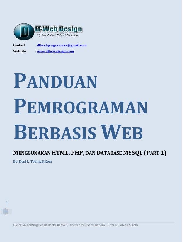 Panduan Pemrograman Berbasis Web | www.dltwebdesign.com | Doni L. Tobing,S.Kom 1 Contact : dltwebprogrammer@gmail.com Webs...