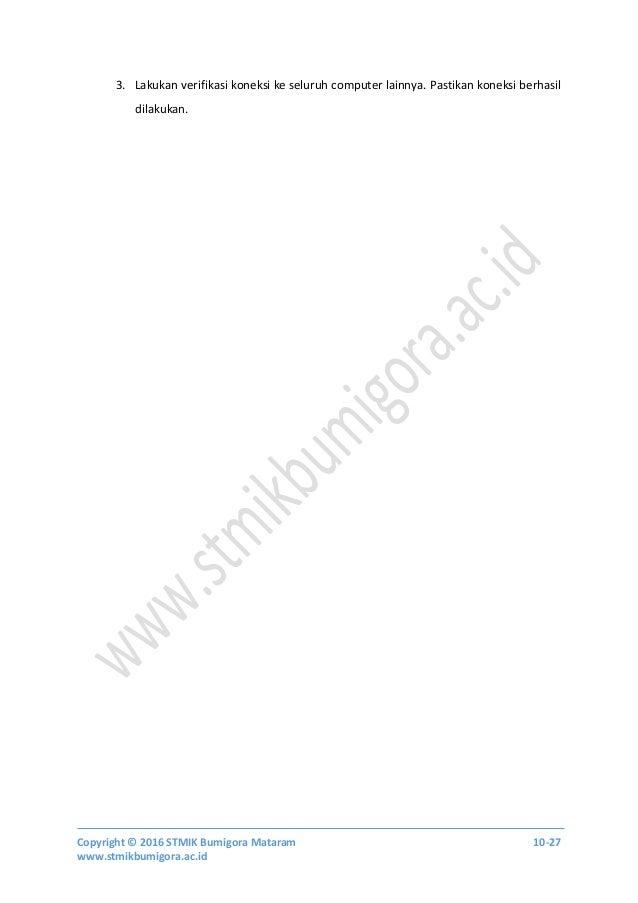 Copyright © 2016 STMIK Bumigora Mataram 10-27 www.stmikbumigora.ac.id 3. Lakukan verifikasi koneksi ke seluruh computer la...