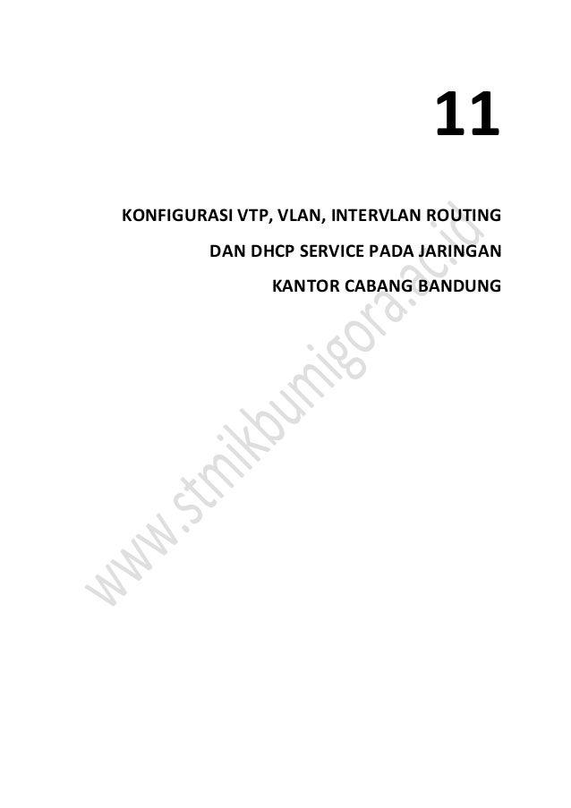 11 KONFIGURASI VTP, VLAN, INTERVLAN ROUTING DAN DHCP SERVICE PADA JARINGAN KANTOR CABANG BANDUNG