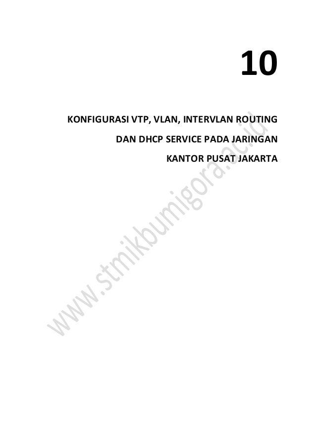 10 KONFIGURASI VTP, VLAN, INTERVLAN ROUTING DAN DHCP SERVICE PADA JARINGAN KANTOR PUSAT JAKARTA
