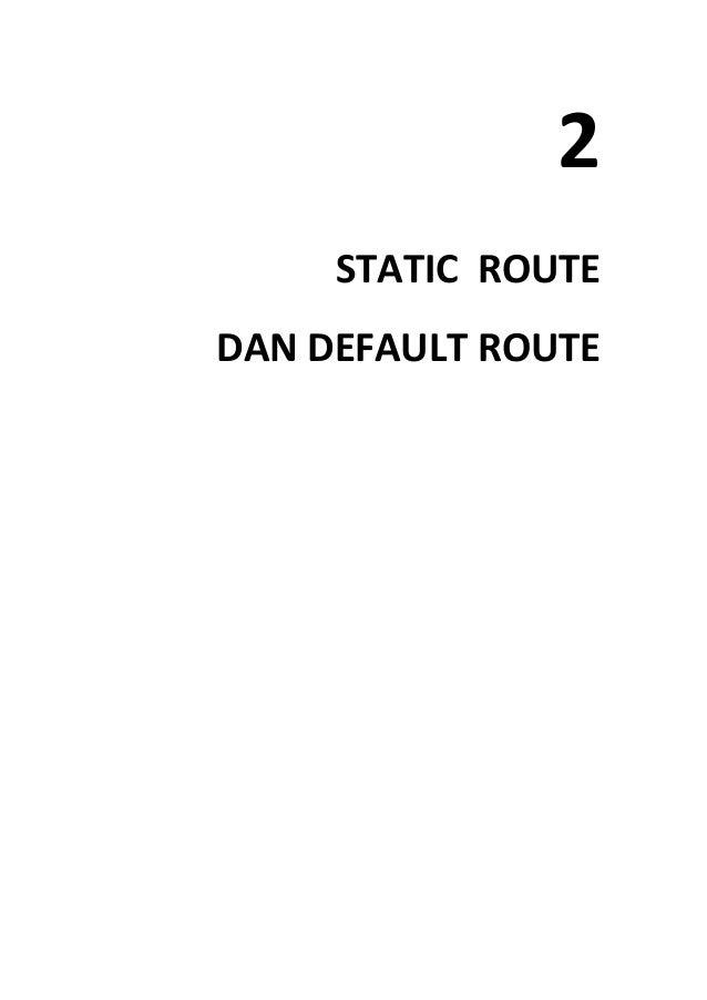 2 STATIC ROUTE DAN DEFAULT ROUTE
