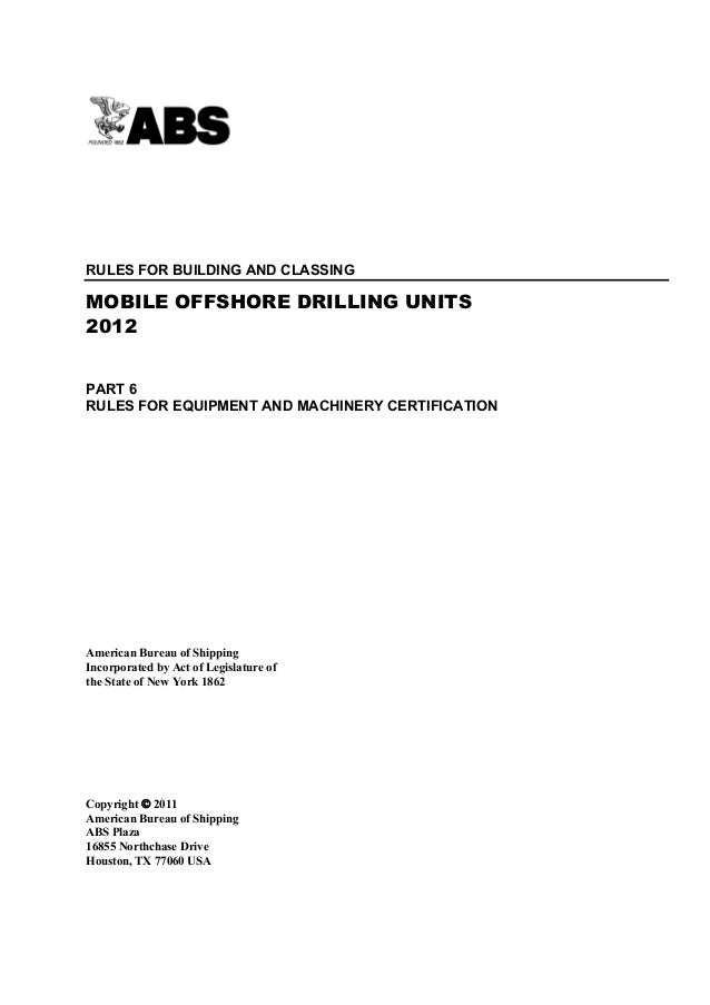 Part 6: Rules for Equipment and Machinery CertificationRULES FOR BUILDING AND CLASSINGMOBILE OFFSHORE DRILLING UNITS2012PA...