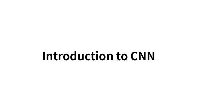 Introduction to CNN