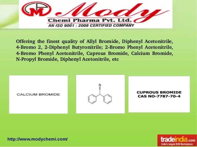 Offering the finest quality of Allyl Bromide, Diphenyl Acetonitrile,  4­Bromo 2, 2­Diphenyl Butyronitrile; 2­Bromo Phenyl ...