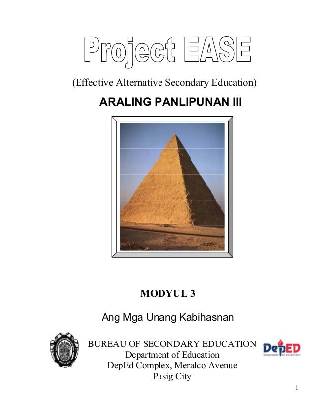 1 ARALING PANLIPUNAN III (Effective Alternative Secondary Education) MODYUL 3 Ang Mga Unang Kabihasnan BUREAU OF SECONDARY...