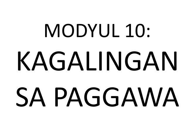 MODYUL 10: KAGALINGAN SA PAGGAWA